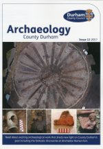 Archaeology County Durham: Issue 12, 2017