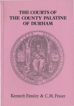 The Courts of the County Palatine of Durham from earliest times to 1971