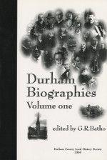 Durham Biographies Volume 1