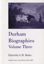 Durham Biographies Volume 3