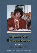 Durham Biographies Volume 6