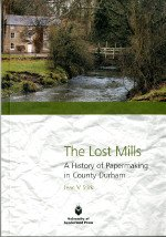 The Lost Mills: A History of Papermaking in County Durham