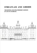 Streatlam and Gibside: The Bowes and Strathmore Families in County Durham
