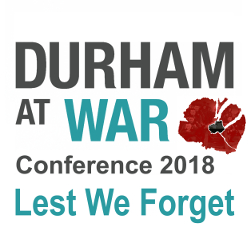 Durham at War Conference 2018