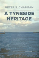 A Tyneside Heritage: South Shields, County Durham and the Chapman Family, 1811-1963