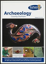 Archaeology County Durham: Issue 13, 2018